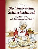 [page_title]-Blechkuchen ohne Schnickschnack: Es gibt sie noch,'die Rezepte aus Omas Küche'