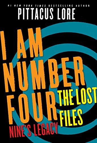 Download I Am Number Four: The Lost Files: Nine's Legacy (Lorien Legacies: The Lost Files Book 2) (English Edition) B0068M2JGC