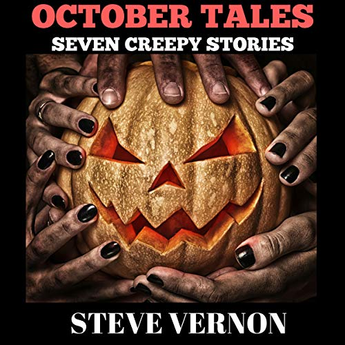 October Tales: Seven Creepy Stories Audiobook By Steve Vernon cover art