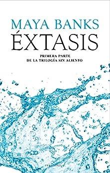 Éxtasis: Primera parte de la Trilogía Sin Aliento de [Maya Banks, Yuliss M. Priego]