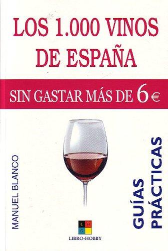 1.000 vinos de España sin gastar mas de 6e, los