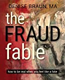The Fraud Fable: How to be Real When You Feel Like a Fake