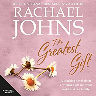 The Greatest Gift                   By:                                                                                                                                 Rachael Johns                               Narrated by:                                                                                                                                 Ulli Birve                      Length: 14 hrs and 30 mins     6 ratings     Overall 4.5