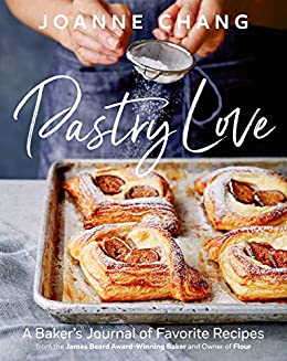 Pastry Love: A Baker's Journal of Favorite Recipes by [Joanne Chang]