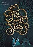 Of Fire and Stars (English Edition)