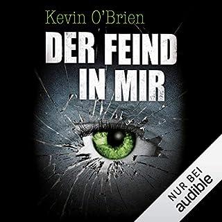 Der Feind in mir                   Autor:                                                                                                                                 Kevin O'Brien                               Sprecher:                                                                                                                                 Nils Nelleßen                      Spieldauer: 19 Std. und 7 Min.     3.471 Bewertungen     Gesamt 4,4
