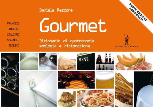 Gourmet. Dizionario gastronomia, enologia, ristorazione. Per gli Ist. professionali