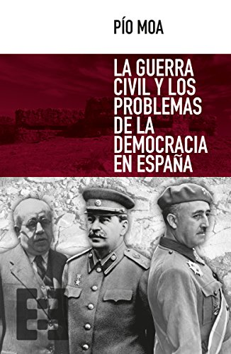 La guerra civil y los problemas de la democracia en España (Nuevo Ensayo nº 9) eBook: Moa, Pío: Amazon.es: Tienda Kindle