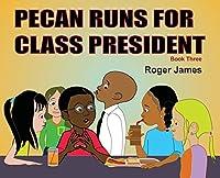 Pecan Runs for Class President