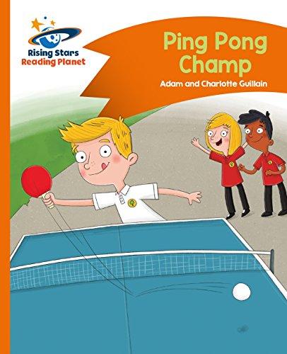 Reading Planet - Ping Pong Champ - Orange: Comet Street Kids (Rising Stars Reading Planet) (English Edition)