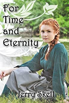 For Time and Eternity by [Jerry Skell]