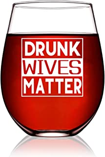 Drunk Wives Matter Funny Wine Glass, Birthday gift for wife, Women, Her, Mom, Best Friend, Unique Present Idea from Husban...