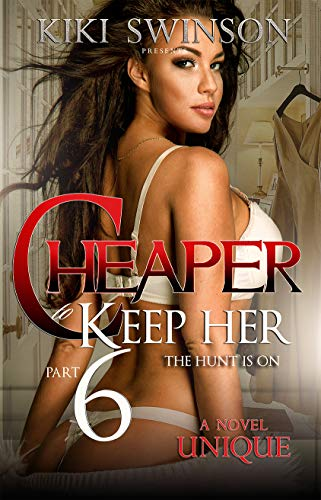Cheaper to Keep Her part 6- The Hunt is On