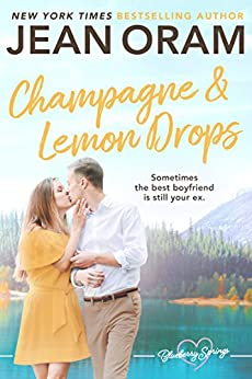 Champagne and Lemon Drops: A Blueberry Springs Sweet Romance by [Jean Oram]