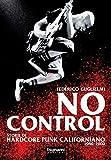 No control. Storie di hardcore punk californiano 1980-2000