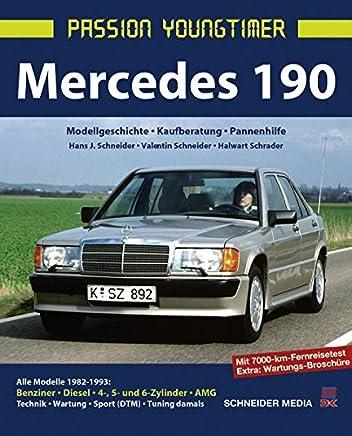 Mercedes 190: Modellgeschichte, Kaufberatung, Pannenhilfe (Passion Youngtimer)