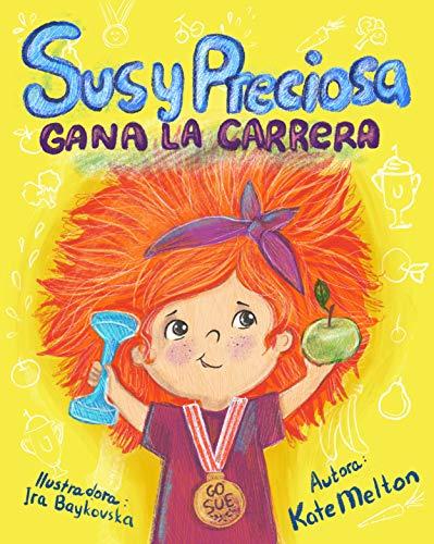 Children's Book in Spanish: Susy Preciosa Gana la Carrera: Cuento para Niños sobre Deporte y Motivación (English Edition)