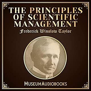 Principles of Scientific Management                   By:                                                                                                                                 Frederick Winslow Taylor                               Narrated by:                                                                                                                                 Trevor Bond                      Length: 3 hrs and 22 mins     Not rated yet     Overall 0.0