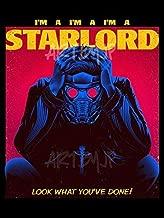 I'm a Starlord Epic Mashup Poster Art Print