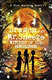 Dragon and Mr. Sneeze: Witches of the Horseshoe (A Southern Coming of age Fantasy Story)