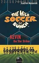 The Wild Soccer Bunch, Book 1, Kevin the Star Striker (Volume 1)