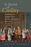 In Pursuit of Civility: Manners and Civilization in Early Modern England (The Menahem Stern Jerusalem Lectures)