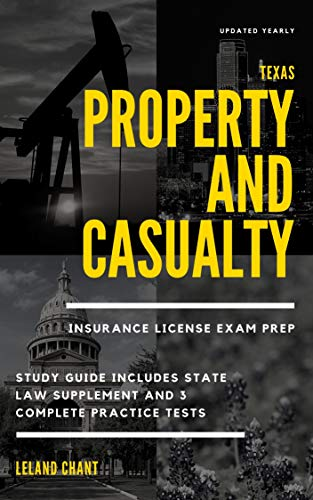 Texas Property and Casualty Insurance License Exam Prep : Study Guide Includes State Law Supplement and 3 Complete Practice Tests Updated Yearly