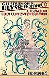La gorgiera della contessa sanguinaria. Gli strani casi di Ulysse Bonamy (Vol. 1)