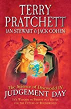 The Science of Discworld IV: Judgement Day: It's Wizards Vs Priests in a Battle for the Future of Roundworld by Pratchett,...
