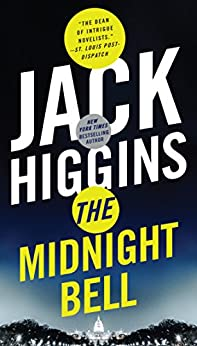 The Midnight Bell (Sean Dillon Book 22) by [Jack Higgins]
