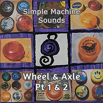 Wheel & Axle, Pt. 1