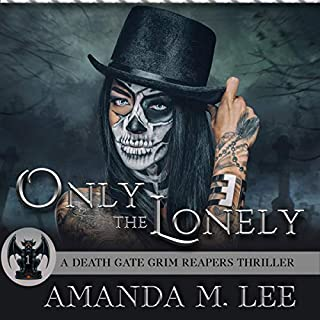 Only the Lonely     A Death Gate Grim Reapers Thriller, Book 1              By:                                                                                                                                 Amanda M. Lee                               Narrated by:                                                                                                                                 Sarah Grace Wright                      Length: 8 hrs and 44 mins     111 ratings     Overall 4.7