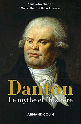 Danton : Le mythe et l'histoire (Hors Collection) (French Edition)