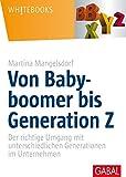Von Babyboomer bis Generation Z: Der richtige Umgang mit unterschiedlichen Generationen im Unternehmen (Whitebooks) - Martina Mangelsdorf
