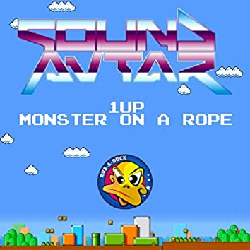 1UP / Monster On a Rope