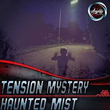 Tension Mystery Haunted Mist