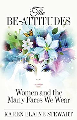 The Be-Attitudes: Women and the Many Faces We Wear