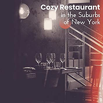 Cozy Restaurant in the Suburbs of New York: Background Instrumental Jazz Music for Restaurant, Soft and Relaxing Atmosphere, Dinner, Lunch and Drinks