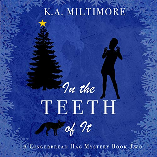 In the Teeth of It Audiobook By K. A. Miltimore cover art