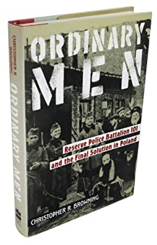Hardcover Ordinary Men: Reserve Police Battalion 101 and the Final Solution in Poland Book