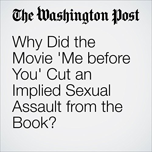Why Did the Movie 'Me before You' Cut an Implied Sexual Assault from the Book? audiobook cover art