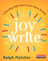 Joy Write: Cultivating High-impact, Low-stakes Writing