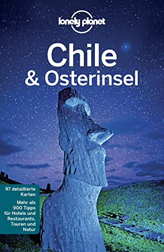 Lonely Planet Reiseführer Chile & Osterinsel: mit Downloads aller Karten (Lonely Planet Reiseführer E-Book)