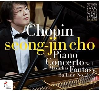 CHOPIN : PIANO CONCERTO NO.1, MAZURKAS, FANTASY, BALLADE NO.2 by SEONG-JIN CHO (2016-02-22)