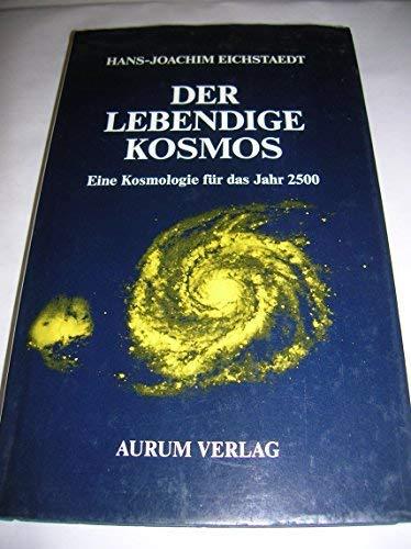 Der lebendige Kosmos : e. Kosmologie für d. Jahr 2500. ; 3591082384