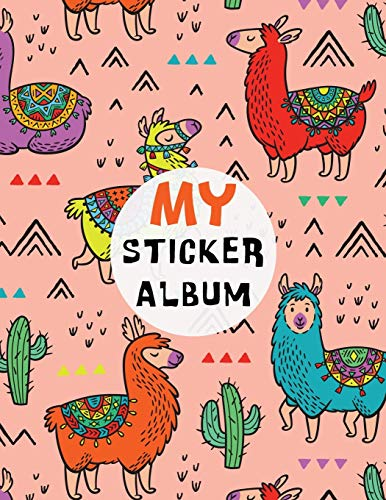 My Sticker Album: Party LLamas & Cactus Dcoration Blank Permanent Stickers Book and Sketchbook Activity Book for Kids, Boys, Girls and Teens - Red Yellow Blue