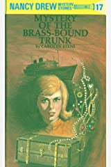 Nancy Drew 17: Mystery of the Brass-Bound Trunk (Nancy Drew Mysteries) Kindle Edition