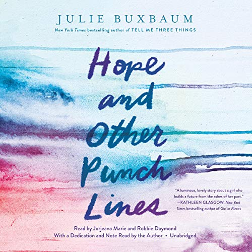 Hope and Other Punch Lines                   By:                                                                                                                                 Julie Buxbaum                               Narrated by:                                                                                                                                 Jorjeana Marie,                                                                                        Robbie Daymond,                                                                                        Julie Buxbaum                      Length: 8 hrs and 18 mins     3 ratings     Overall 4.7