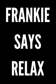 Frankie Says Relax: Funny 80s Notebook/Journal for Old School Fans to Writing (6x9 Inch.) College Ruled 120 Blank Lined Pa...