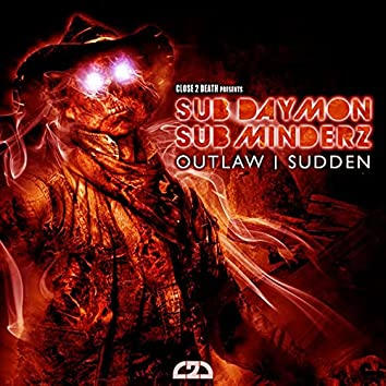 Sudden / Outlaw